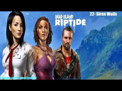 Dead Island Riptide Soundtrack 22   Siren Wails   Dead Island Riptide Soundtrack MUSIC OST