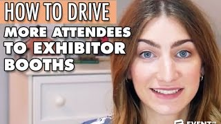 How to Drive More Attendees to Exhibitor Booths