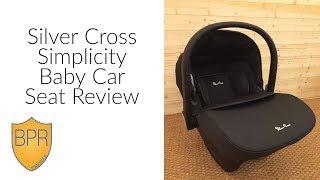 Silver Cross Simplicity Baby Car Seat Review | BuggyPramReviews