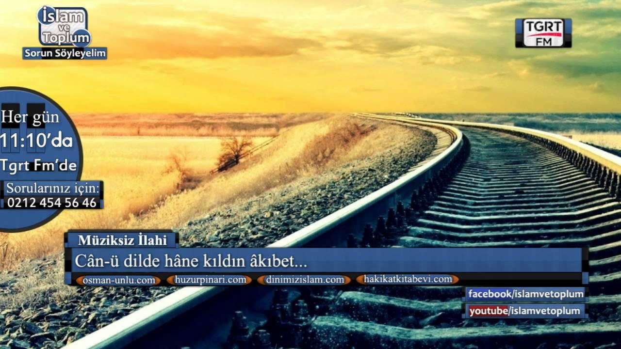 Canu Dilde Hane Kıldın Akibet - Müziksiz İlahi