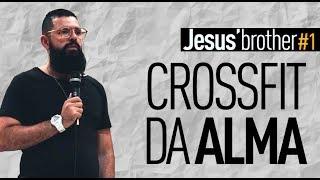CROSSFIT DA ALMA - #JesusBrother 1