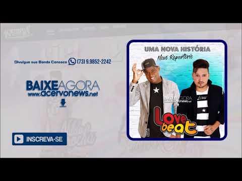 Love Beat - Novo Repertório - CD 2018 - [CD COMPLETO]
