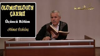 ÖLÜMSÜZLÜĞÜN ÇARESİ -  3. Bölüm