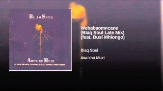 Webabaomncane (Blaq Soul Late Mix) (feat. Busi Mhlongo)