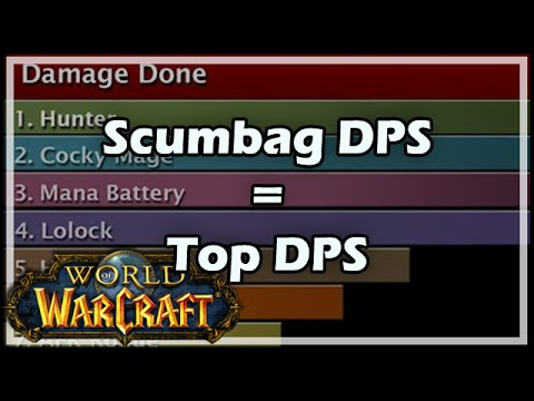 Scumbag DPS = TOP DPS