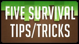 Minecraft: FIVE SURVIVAL TIPS/TRICKS! (Minecraft Tip/Tricks)