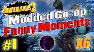 Borderlands 2   Modded Co-op w/ Shadowevil & K6   Funny Moments #1