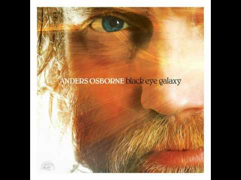 Anders Osborne  - Black Eye Galaxy Music Videos