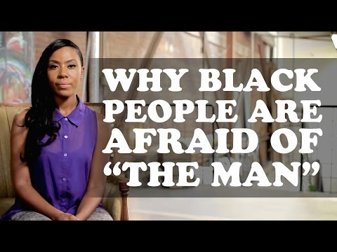 The More You Know (About Black People) Episode 5: Why Black People Are Afraid of The Man