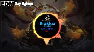 Drakkar - Distrion & Electro - Light   EDM Gây Nghiện [ Addictive EDM ]