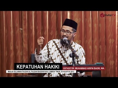 Pengajian Islam: Kepatuhan Hakiki - Ustadz Dr. Muhammad Arifin Badri, MA.