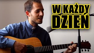 W każdy dzień [cover of Everyday by Hillsong]