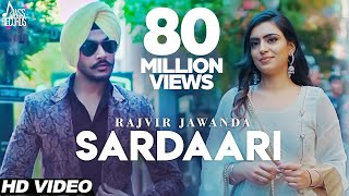Sardaari | (Full HD) | Rajvir Jawanda Ft. Desi Crew | Sukh Sanghera | New Punjabi Songs 2018