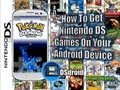 DSdroid: How To Get Nintendo DS Games on Your Android Device