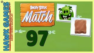Angry Birds Match ⭐ Level 97 - Walkthrough, No Boosters