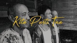 Download Lagu Fourtwnty - Kita Pasti Tua (Lyric Video) Gratis STAFABAND
