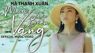 Hà Thanh Xuân - Mưa Trên Biển Vắng (Official Music Video)