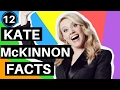 SNL 's KATE MCKINNON: 12 Fascinating Facts About the Saturday Night Live Super Star (Video)