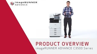 Product Overview - imageRUNNER ADVANCE C3500 Series