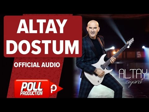 Altay - Dostum - ( Official Audio )