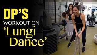 Deepika Padukone's Lungi Dance Workout