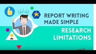 REPORT WRITING MADE SIMPLE - RESEARCH LIMITATIONS