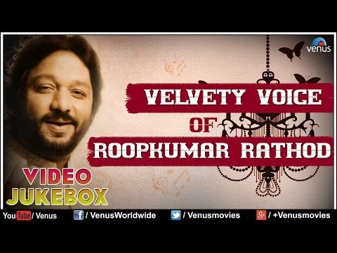 Velvety Voice Of Roopkumar Rathod | Video Jukebox