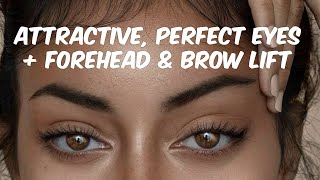 Attractive, Perfect Eyes + Forehead & Brow Lift Procedure