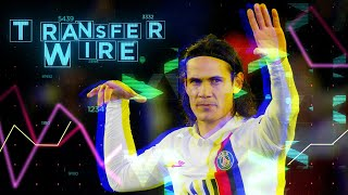 Transfer Wire - Cavani heading to Madrid