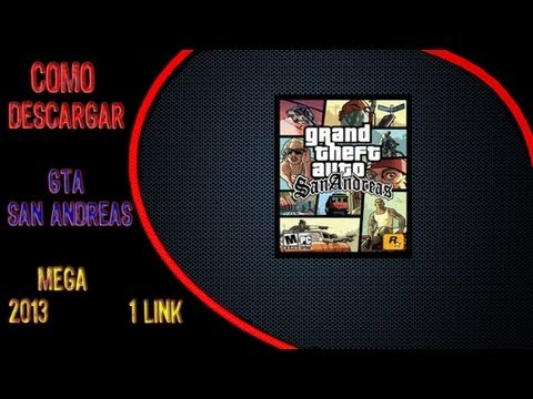 COMO DESCARGAR GTA SAN ANDREAS (MEGA.1 LINK.2014.FULL.SUPERCOMPRIMIDO)