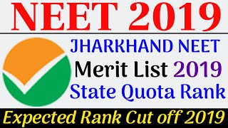 Jharkhand NEET Merit List 2019 State Quota Rank  Jharkhand NEET Expected Cut Off Marks Category Wise