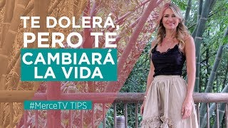 Te dolerá, pero te cambiará la vida | Merce Villegas TV TIPS