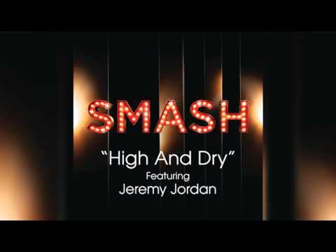 High And Dry - SMASH Cast