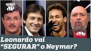 """""""Não vai ser outro REFÉM?"""" PSG contrata Leonardo pra """"SEGURAR"""" Neymar!"""