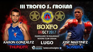 10/17 LUGO Jose 'La Sombra' Martinez -vs- Aaron 'Thunder' Gonzalez
