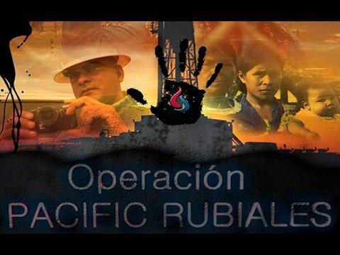 Documental Operación Pacific Rubiales
