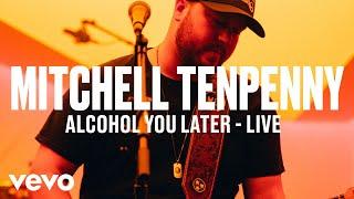 Mitchell Tenpenny 34 Alcohol You Later 34 Live Vevo Dscvr