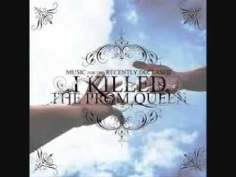 I Killed The Prom Queen - Slain Upon My Faithful Sword