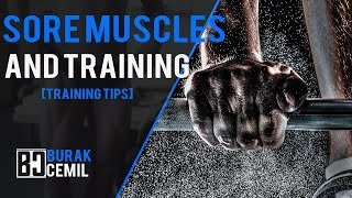[TRAINING] Sore Muscles. Should You Still Work Out?
