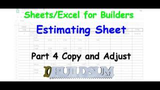 Sheets / Excel for Builders - Estimating Sheet - Part 4 Copy and Adjust