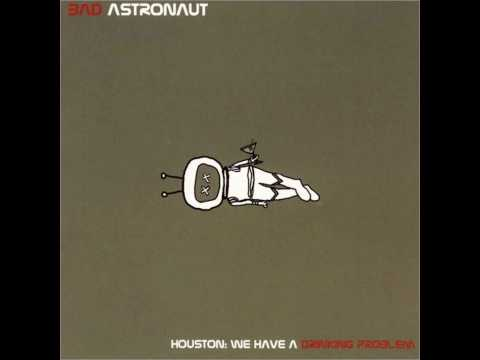 Bad Astronaut - Off The Wagon