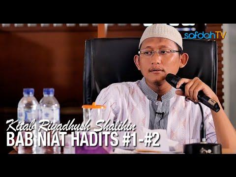 Kajian Kitab Riyadhus Shalihin 3: Bab Niat Hadits #1 Dan Hadits #2 - Ustadz Badru Salam, Lc