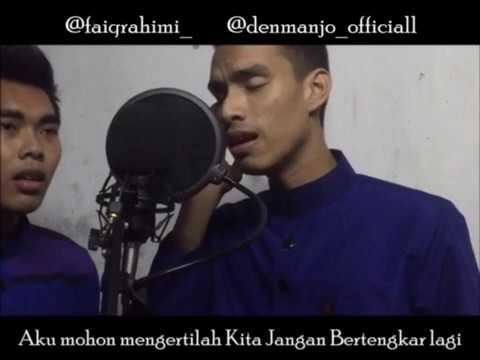 Jangan Bertengkar Lagi | KangenBand (cover)-Denmanjo Ft FaiqRahimi