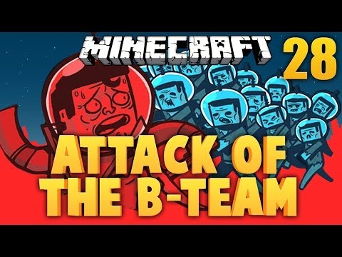 MINECRAFT ★ ATTACK OF THE B TEAM [Ep. 28]