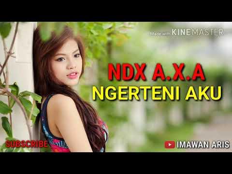 NDX A.X.A - NGERTENI AKU LIRIK (LAGU PALING BAPER)