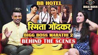 Smita Gondkar   Bigg Boss Marathi 2 BEHIND THE SCENES   BB Hotel   Exclusive