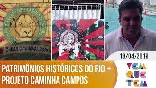 Patrimônios Históricos do Rio + Projeto Caminha Campos | Vem Que Tem