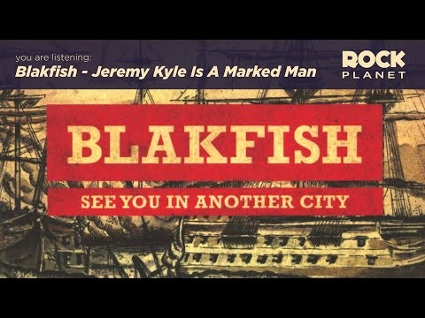 Blakfish - Jeremy Kyle Is A Marked Man