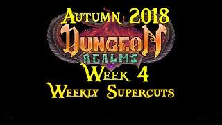 [Dungeon Realms] (Autumn 2018) WEEK 4 SUPERCUT