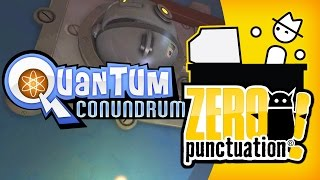 QUANTUM CONUNDRUM (Zero Punctuation)
